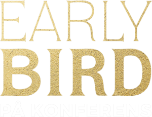 Early Bird på Konferens
